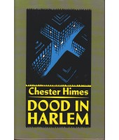 Dood in Harlem - Chester Himes